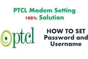 PTCL Modem Setting changed solution